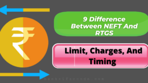 9 Difference Between NEFT And RTGS